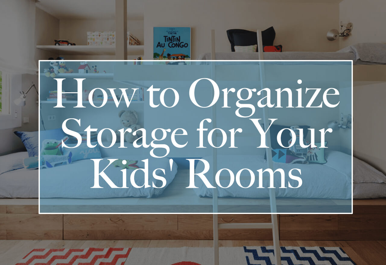 How To Organize Storage For Your Kidsu0027 Rooms